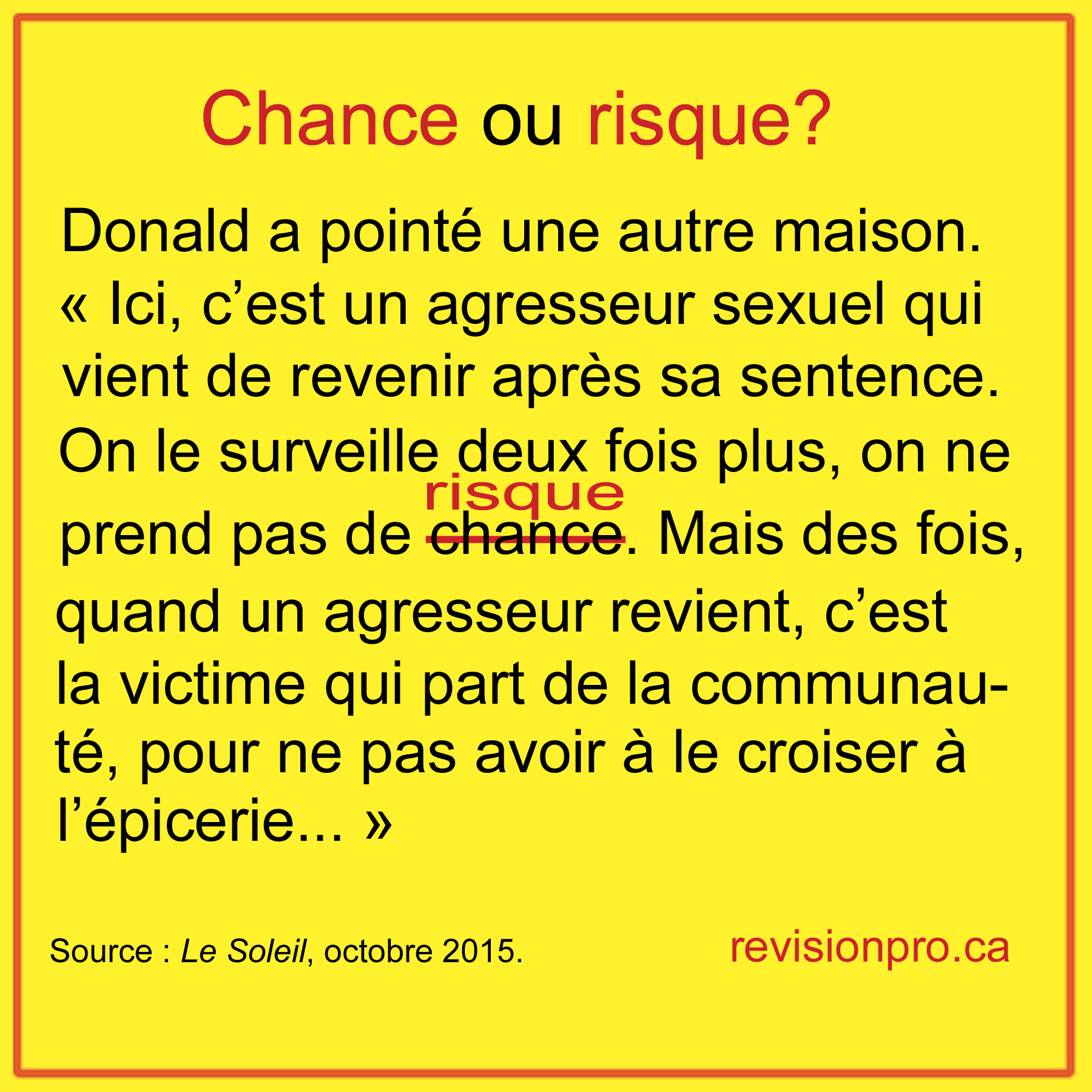 prendre une chance; prendre un risque; to take a chance; traduction; rédaction; révision; correction de texte; bilinguisme